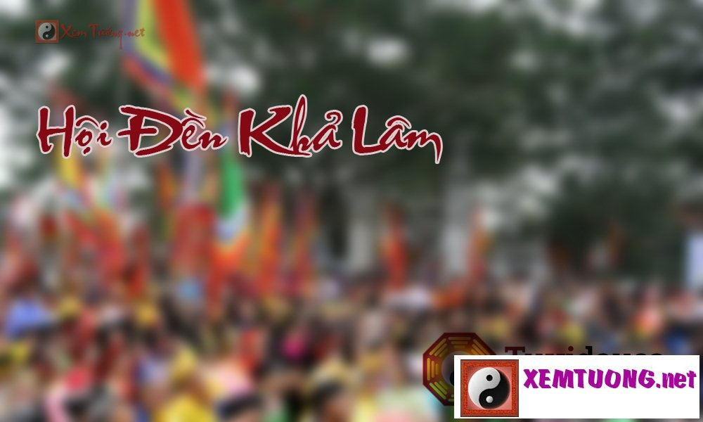 Lễ hội tiêu biểu trong ngày 3 tháng 6 âm lịch - Hội Đền Khả Lâm